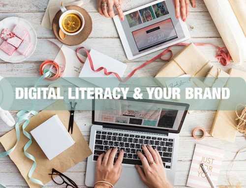 Digital Literacy and Your Brand